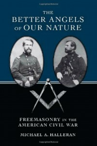 Book Cover - The Better Angels of Our Nature: Freemasonry in the American Civil War, by Michael A. Halleran